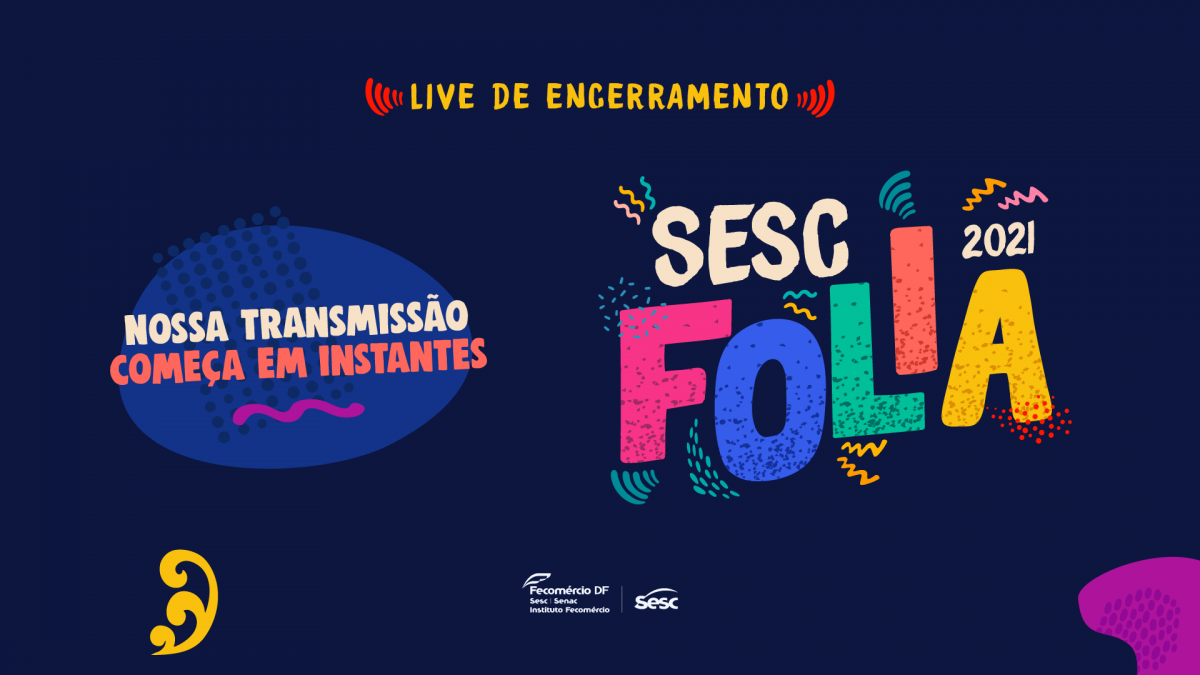 Live de Encerramento – SESC Folia 2021 (FullHD 1080p)